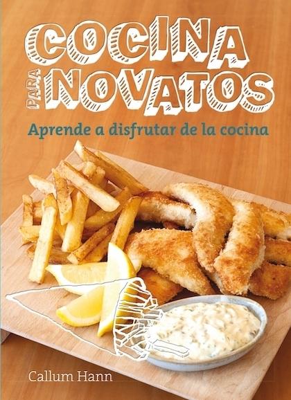 Cocina para novatos hann callum sinopsis del libro rese as criticas opiniones quelibroleo - Cocina para novatos ...
