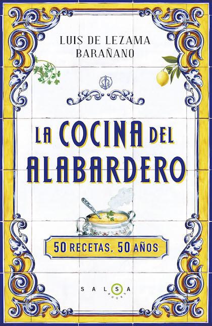 La cocina del alabardero 50 recetas 50 a os lezama - Cocinas anos 50 ...