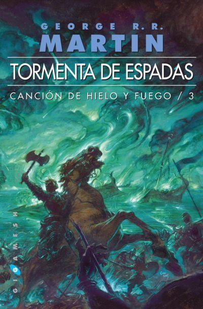 TORMENTA DE ESPADAS. (CANCIÓN DE HIELO Y FUEGO 3) - MARTIN GEORGE ...