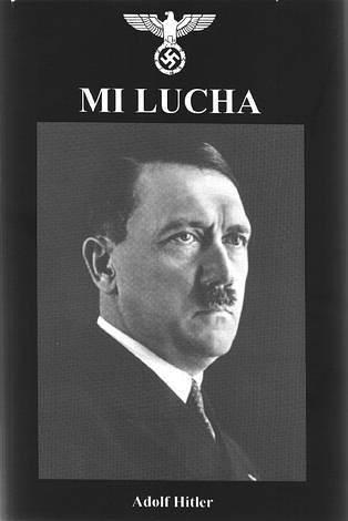 Mi Lucha Mein Kampf Hitler Adolf Sinopsis Del Libro Reseñas