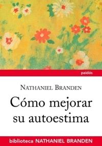 LOS SEIS PILARES DE LA AUTOESTIMA - BRANDEN NATHANIEL