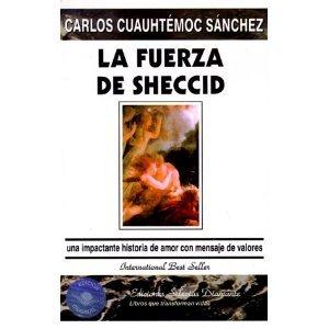 LA FUERZA DE SHECCID - SÁNCHEZ CARLOS CUAUHTÉMOC