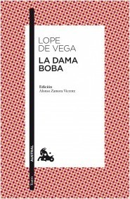 La Dama Boba Lope De Vega Félix Sinopsis Del Libro Reseñas Criticas Opiniones Quelibroleo