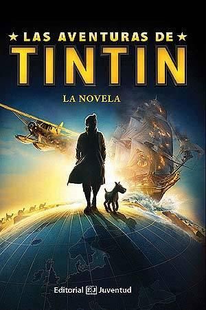 LAS AVENTURAS DE TINTÍN. La novela - HERGÉ y IRVINE ALEX