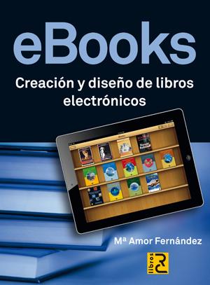 Ebooks creaci n y dise o de libros electr nicos fern ndez mar a amor sinopsis del libro - Ebook casa del libro ...