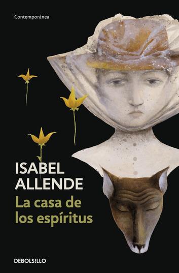 La Casa De Los Espíritus Allende Isabel Sinopsis Del Libro Reseñas Criticas Opiniones Quelibroleo