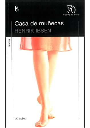 Casa De Muñecas Ibsen Henrik Sinopsis Del Libro Reseñas Criticas Opiniones Quelibroleo