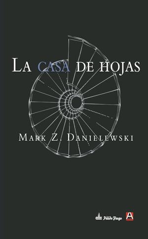 LA CASA DE HOJAS - DANIELEWSKI MARK Z. - Sinopsis del libro, reseñas ...