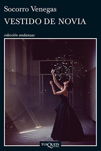 vestido de novia - venegas socorro - sinopsis del libro, reseñas