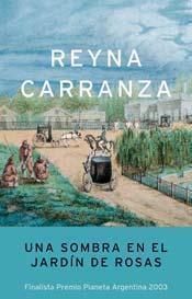 UNA SOMBRA EN EL JARDÍN DE ROSAS - CARRANZA REYNA - Sinopsis ...