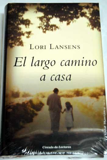 el largo camino a casa - lansens lori - sinopsis del libro, reseñas