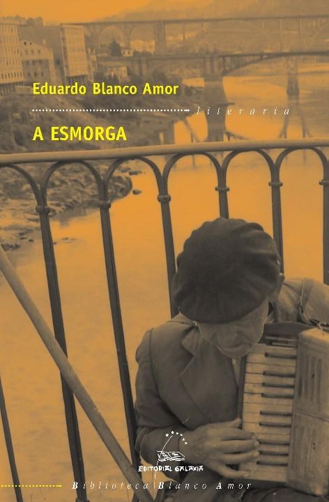 LA ESMORGA - BLANCO AMOR EDUARDO - Sinopsis del libro