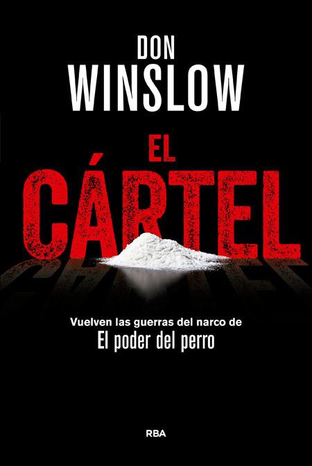 el cÁrtel - winslow don - sinopsis del libro, reseñas, criticas