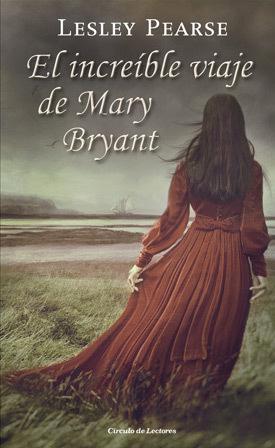 EL INCREÍBLE VIAJE DE MARY BRYANT - PEARSE LESLEY - Sinopsis del ...