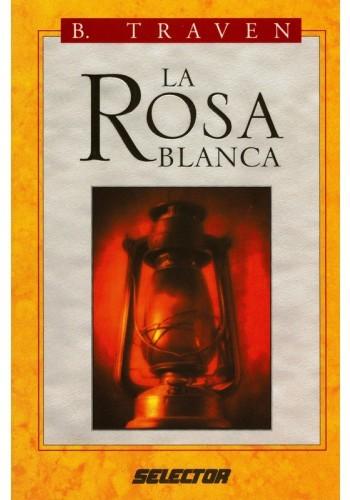 libro la rosa blanca bruno traven pdf