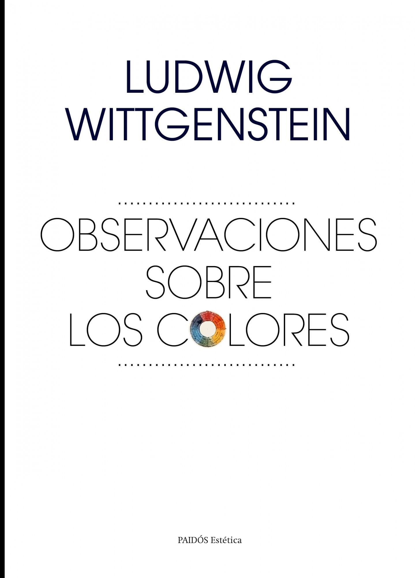 OBSERVACIONES SOBRE LOS COLORES - WITTGENSTEIN LUDWIG - Sinopsis del ...