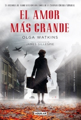 EL AMOR MÁS GRANDE - WATKINS OLGA - Sinopsis del libro