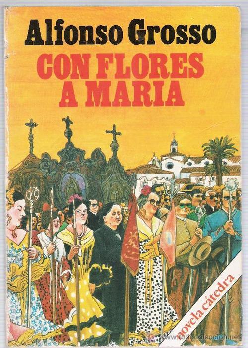 Con Flores A Maria Grosso Alfonso Sinopsis Del Libro Resenas