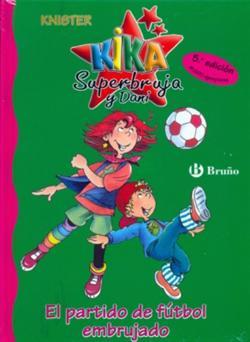 KIKA SUPERBRUJA  El partido de fútbol embrujado - KNISTER - Sinopsis ... 26da5768011c3